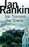 Im Namen der Toten - Inspector Rebus 16: Kriminalroman (DIE INSPEKTOR REBUS-ROMANE)