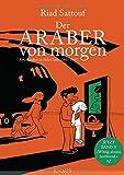 Der Araber von morgen, Band 3: Eine Kindheit im Nahen Osten (1985 - 1987) Graphic Novel (Eine Kindheit zwischen arabischer und westlicher Welt, Band 3) - Riad Sattouf