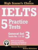 IELTS 5 Practice Test General: Tests 11-15: Volume 6 (High Scorer's Choice)