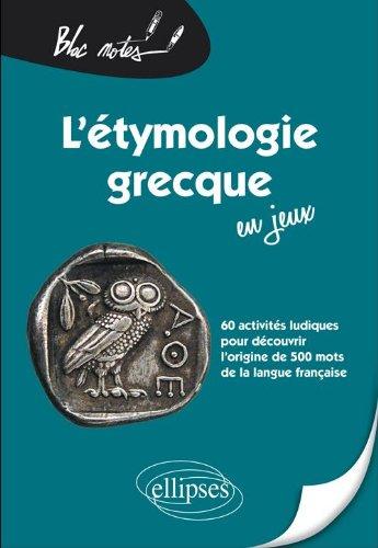 L'étymologie grecque en jeux par Catherine Bry