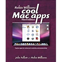 Robin Williams Cool Mac Apps: Twelve apps for enhanced creativity and productivity (Little Book)