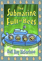 The Submarine Full of Bees: A Bedtime Story For Kids Aged 5 to 10 (English Edition)