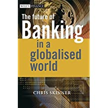 [(The Future of Banking in a Globalised World : The Skinner Chronicles)] [By (author) Chris Skinner] published on (June, 2007)