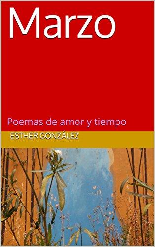 Marzo: Poemas de amor y tiempo por Esther González