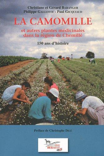 La camomille et autres plantes médicinales dans la région de Chemillé : 150 ans d'histoire