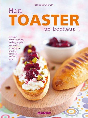 Mon toaster, un bonheur ! par Laurence Guarneri