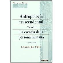 Antropología trascendental: La esencia de la persona humana: T.2 (Filosofía)