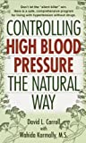 Controlling High Blood Pressure the Natural Way by Carroll, David, Karmally, Wahida S. (2000) Mass Market Paperback