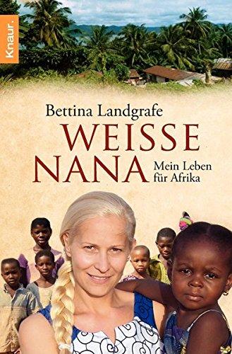 Buchseite und Rezensionen zu 'Weiße Nana: Mein Leben für Afrika' von Bettina Landgrafe