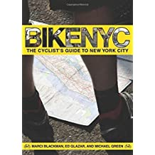 Bike NYC: The Cyclist's Guide to New York City by Ed Glazar (2011-07-05)