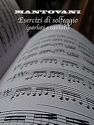 Mantovani Esercizi di Solfeggio (parlati e cantati): Solfeggi in chiave di SOL, FA, DO