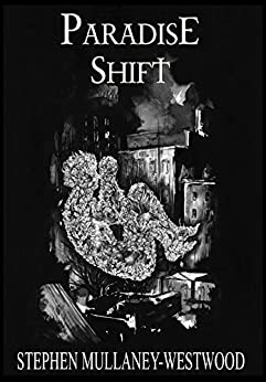 Paradise Shift by [Mullaney-Westwood, Stephen]