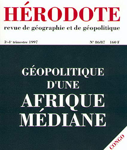 Hérodote n° 86-87 : géopolitique d'une Afrique médiane. Des grands lacs au fleuve Congo