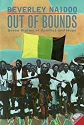 By Naidoo, Beverley ( Author ) [ Out of Bounds: Seven Stories of Conflict and Hope By Dec-2013 Paperback