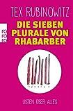 Die sieben Plurale von Rhabarber: Listen über alles