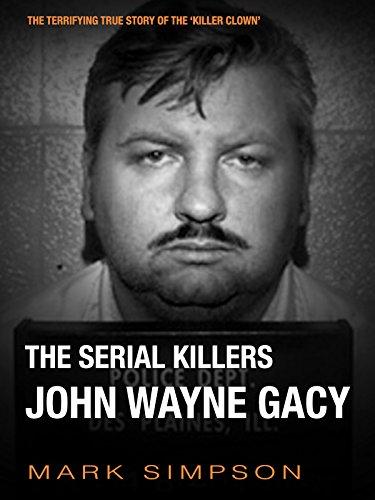 The Serial Killers: John Wayne Gacy (English Edition)