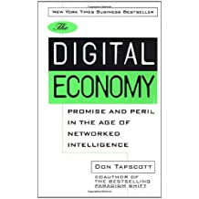 The Digital Economy: Promise and Peril in the Age of Networked Intelligence