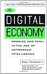 Digital Economy: Promise and Peril in the Age of Networked Intelligence