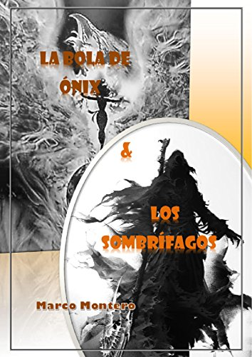 La bola de ónix & Los Sombrífagos (Vol.I/II de la saga: Los Elemetales): Libro de fantasía, de terror, de magia, juvenil y de ciencia ficción