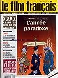 FILM FRANCAIS (LE) [No 3079] du 07/01/2005 - EVENEMENT - SONY A NOUVEAU CHAMPION D'UN BO US STAGNANT - FESTIVAL - CANNES - LE JEU DES RUMEURS ET PRONOSTICS COMMENCE - DVD - VHS - SHREK 2 SORT EN VIDEO SUR 2 MILLIONS D'UNITES - EXPLOITATION - UGC POURSUIT LA RESTRUCTURATION DE SON PARC DE SALLES - ENTRETIEN - LES FRERES HADIDA AFFIRMENT LEUR SINGULARITE - RETROSPECTIVE 2004 - L'ANNEE PARADOXE.