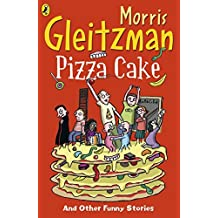 Pizza Cake (Puffin Fiction) by Morris Gleitzman (2012-06-07)