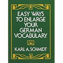 Easy Ways to Enlarge Your German Vocabulary (Dover Dual Language German)