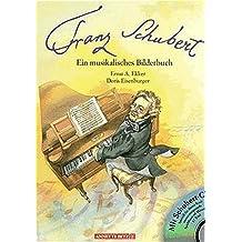 Franz Schubert (Musikalisches Bilderbuch mit CD)