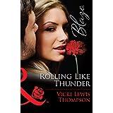 Rolling Like Thunder (Mills & Boon Blaze) (Thunder Mountain Brotherhood, Book 3)