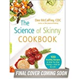[(The Science of Skinny Cookbook: 175 Healthy Recipes to Help You Stop Dieting--and Eat for Life!)] [Author: Dee McCaffrey] published on (December, 2014)