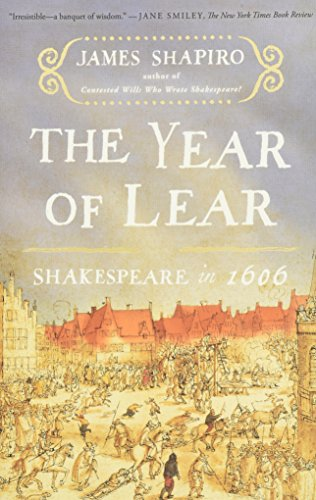 The Year of Lear: Shakespeare in 1606 por James Shapiro