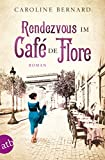 Buchinformationen und Rezensionen zu Rendezvous im Café de Flore: Roman von Caroline Bernard