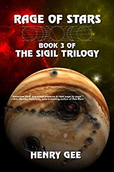 Rage of Stars: Book Three of The Sigil Trilogy by [Gee, Henry]