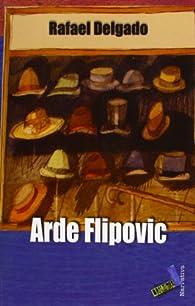 Arde Flipovic par  Rafael Delgado Fuentes