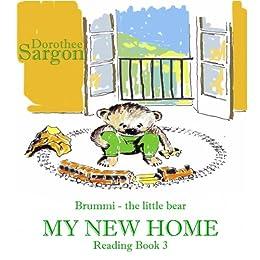 My New Home: Brummi - the little bear (English Edition) von [Sargon, Dorothee]