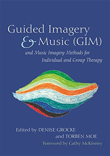 Guided Imagery & Music (GIM) and Music Imagery Methods for Individual and Group Therapy (English Edition) por Denise Grocke and Torben Moe