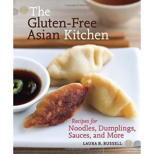 The Gluten-Free Asian Kitchen: Recipes for Noodles, Dumplings, Sauces, and More by Laura B. Russell (2011-08-23)