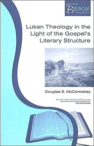 LUKAN THEOLOGY IN THE LIGHT OF THE GOSPE (Paternoster Biblical Monographs) (Paternoster Biblical & Theological Monographs)