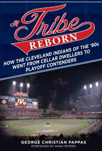 A Tribe Reborn: How the Cleveland Indians of the ?90s Went from Cellar Dwellers to Playoff Contenders (English Edition)