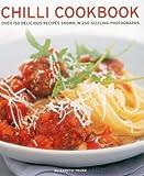 Chilli Cookbook: Over 150 Delicious Recipes...