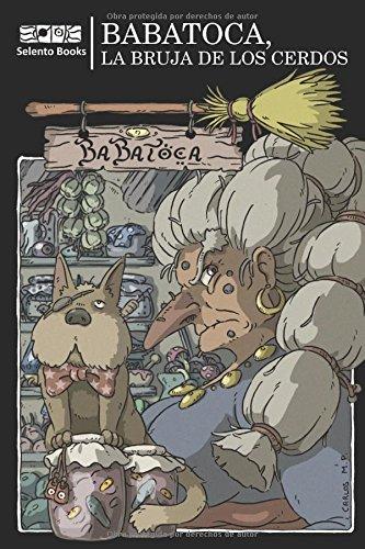 Descargar Libro BaBaToca, la Bruja de los Cerdos de Selento Books