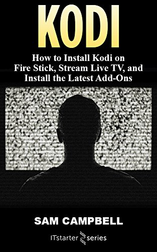 KODI: How to Install Kodi on Fire Stick, Stream Live TV, and Install The Latest Add-Ons (English Edition) Remote-starter-app