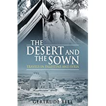 The Desert and the Sown: Travels in Palestine and Syria (English Edition)