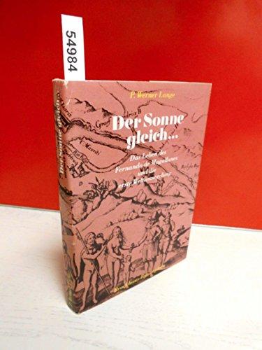 Der Sonne gleich .... Das Leben des Fernando de Magallanes und die erste Weltumsegelung (Brockhaus-Biographien)