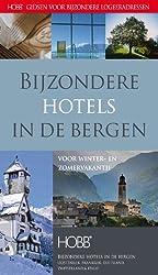 Bijzondere hotels in de bergen (HOBB Gidsen voor bijzondere logeeradressen)