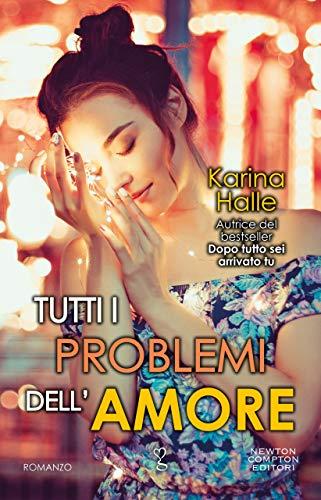 Risultato immagini per Tutti i problemi dell'amore Autore: Karina Halle