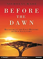 Before the Dawn: Recovering the Lost History of Our Ancestors by Nicholas Wade (2006-05-01)