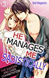 He Manages Me Sadistically Vol.3 (TL Manga): The Sudden and Dark Cohabitation