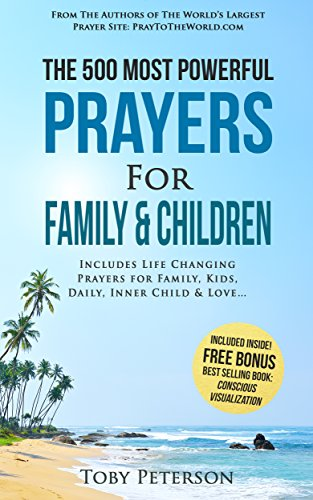 Kids Choice 2015 Awards (Prayer | The 500 Most Powerful Prayers for Family and Children: Includes Life Changing Prayers for Family, Kids, Daily, Inner Child & Love (English Edition))