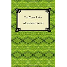Ten Years Later by Alexandre Dumas (2010-01-01)