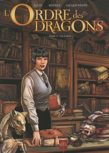 L'Ordre des dragons, Tome 1 : La lance